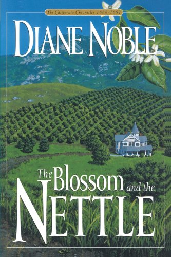The Blossom and the Nettle (California Chronicles #2) - Diane Noble