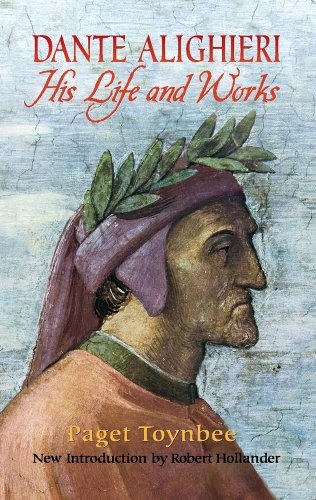 Dante Alighieri: His Life and Works - Paget Toynbee