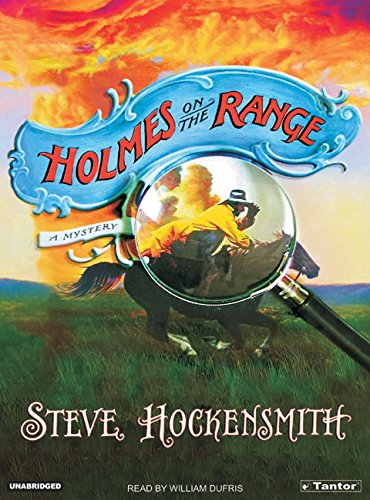 Holmes on the Range: A Mystery - Steve Hockensmith