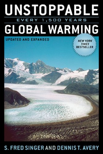 Unstoppable Global Warming: Every 1,500 Years - S. Fred Singer, Dennis T. Avery