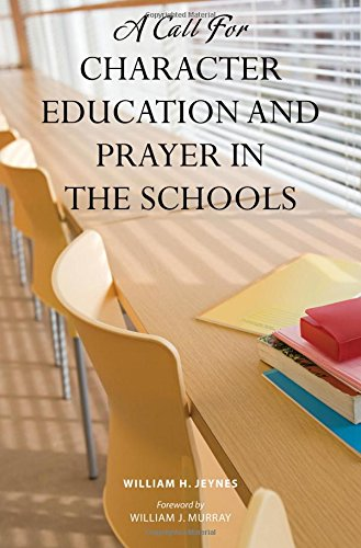 A Call for Character Education and Prayer in the Schools - William H. Jeynes