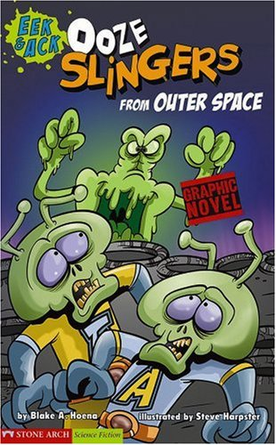Ooze Slingers from Outer Space: Eek  &  Ack (Graphic Sparks) - Blake A. Hoena