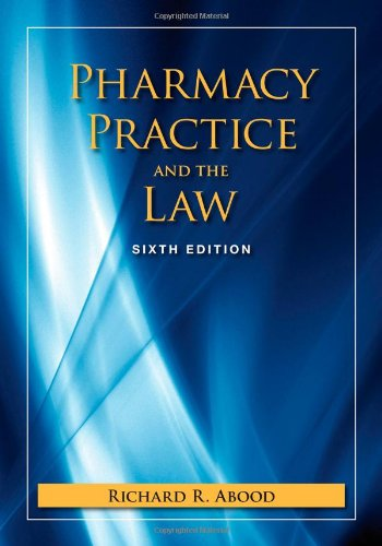 Pharmacy Practice And The Law (Pharmacy Practice  &  the Law) - Richard R Abood