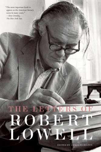 The Letters of Robert Lowell - Robert Lowell