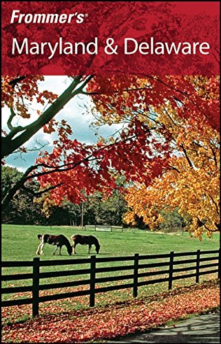 Frommer's Maryland  &  Delaware (Frommer's Complete Guides) - Mary K. Tilghman