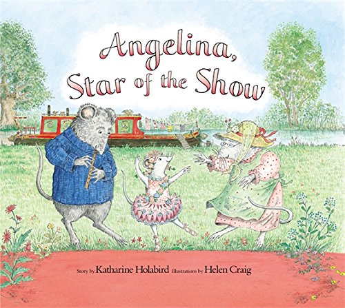Angelina, Star of the Show. Story by Katharine Holabird (Angelina Ballerina) - Katharine Holabird