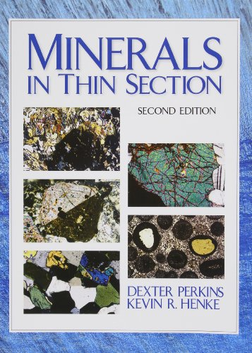 Minerals in Thin Section (2nd Edition) - Dexter Perkins; Kevin R. Henke
