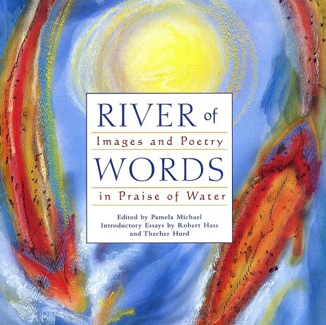 River of Words: Images and Poetry in Praise of Water - Pamela Michael