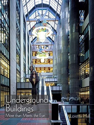 Underground Buildings: More Than Meets the Eye - Loretta Hall
