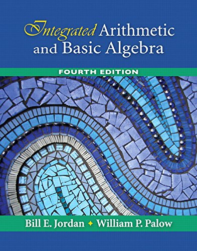 Integrated Arithmetic and Basic Algebra (4th Edition) - Bill E. Jordan; William P. Palow