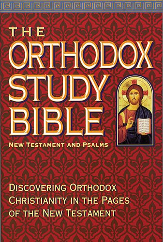 The Orthodox Study Bible: New Testament & Psalms - Peter E. Gillquist; Alan Wallerstedt; Joseph Allen; Michel Najim; J.N. Sparks; Theodore Stylianopoulos