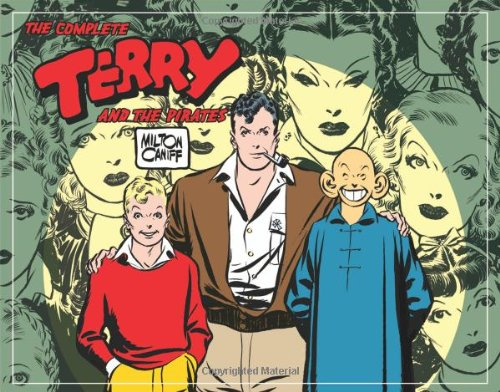 The Complete Terry and the Pirates, Vol. 2: 1937-1938 - Milton Caniff