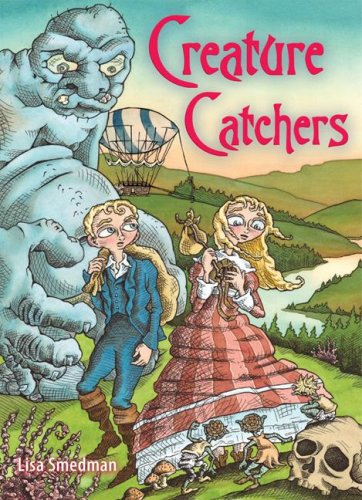 Creature Catchers - Lisa Smedman
