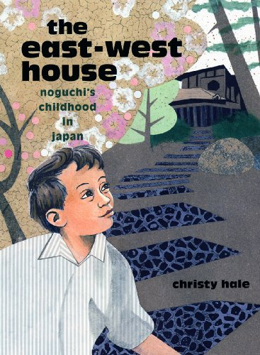 The East-West House: Noguchi's Childhood in Japan - Christy Hale