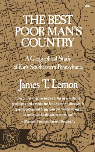 The Best Poor Man's Country: A Geographical Study of Early Southeastern Pennsylvania (Norton Library) - James T. Lemon