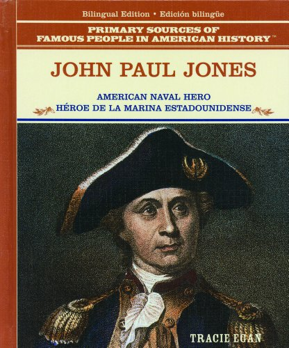 John Pal Jones: Heroe de la Marina Estadounidense (Grandes Personajes en la Historia de los Estados Unidos) (Spanish and English Edition) - Tracie Egan