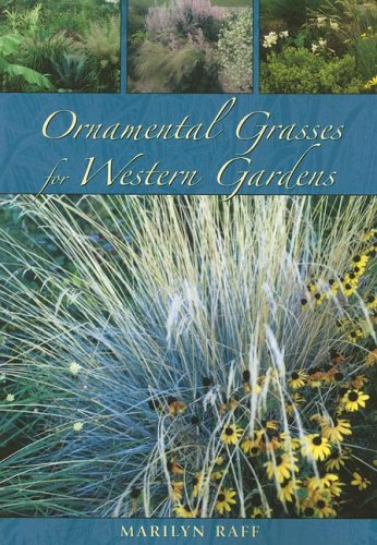 Ornamental Grasses for Western Gardens - Marilyn Raff