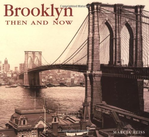 Brooklyn Then and Now (Then and Now) - Marcia Reiss
