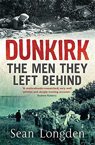 Dunkirk: The Men They Left Behind - Sean Longden