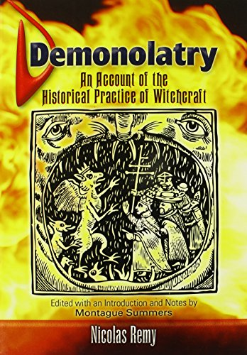 Demonolatry: An Account of the Historical Practice of Witchcraft (Dover Occult) - Nicolas Remy