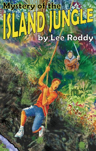 Mystery of the Island Jungle (The Ladd Family Adventure Series #3) - Lee Roddy