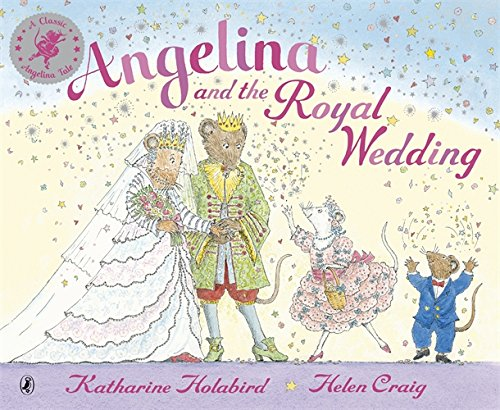 Angelina and the Royal Wedding (Angelina Ballerina) - Katharine Holabird