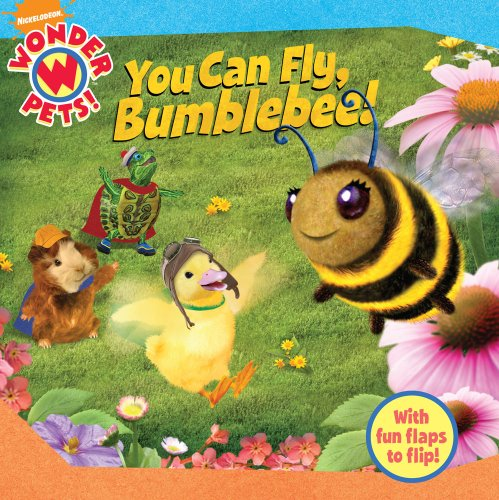 You Can Fly, Bumblebee! (Wonder Pets!) - Jennifer Oxley; Little Airplane Productions; Cassandra Berger