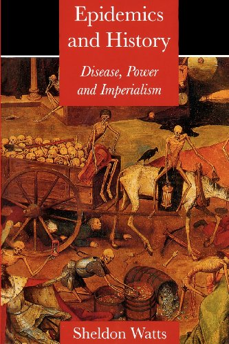 Epidemics and History: Disease, Power and Imperialism - Sheldon Watts
