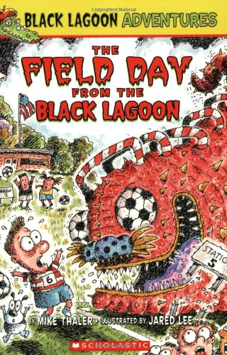 Black Lagoon Adventures #6: The Field Day from the Black Lagoon - Mike Thaler