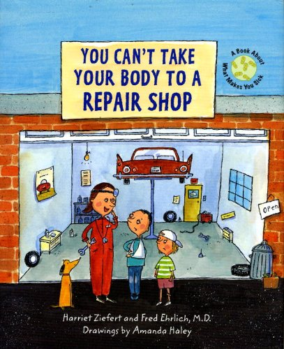You Can't Take Your Body to a Repair Shop - Fred Ehrlich