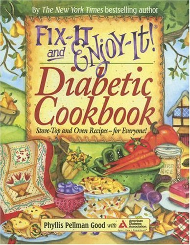 Fix-It and Enjoy-It Diabetic: Stove-Top and Oven Recipes-for Everyone! - Phyllis Pellman Good
