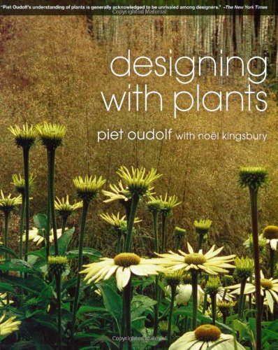 Designing with Plants - Noel Kingsbury; Piet Oudolf