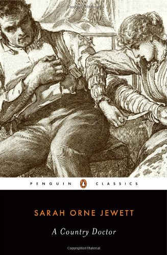 A Country Doctor (Penguin Classics) - Sarah Orne Jewett