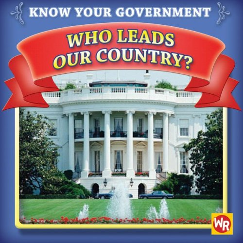 Who Leads Our Country? (Know Your Government) - Jacqueline Laks Gorman