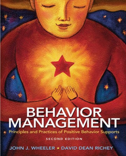 Behavior Management: Principles and Practices of Positive Behavior Supports (2nd Edition) - John J. Wheeler; David Dean Richey