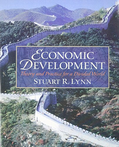 Economic Development: Theory and Practice for a Divided World - Stuart R. Lynn