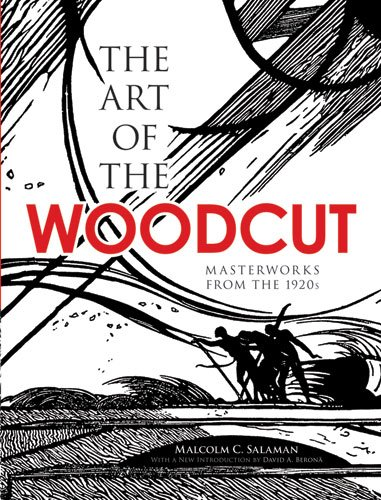 The Art of the Woodcut: Masterworks from the 1920s (Dover Fine Art, History of Art) - Malcolm C. Salaman