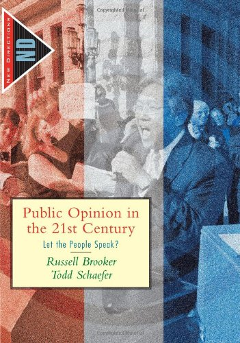 Public Opinion in the 21st Century: Let the People Speak? (New Directions in Political Behavior) - Russell Brooker; Todd Schaefer