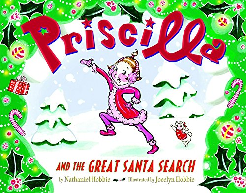 Priscilla and the Great Santa Search - Nathaniel Hobbie