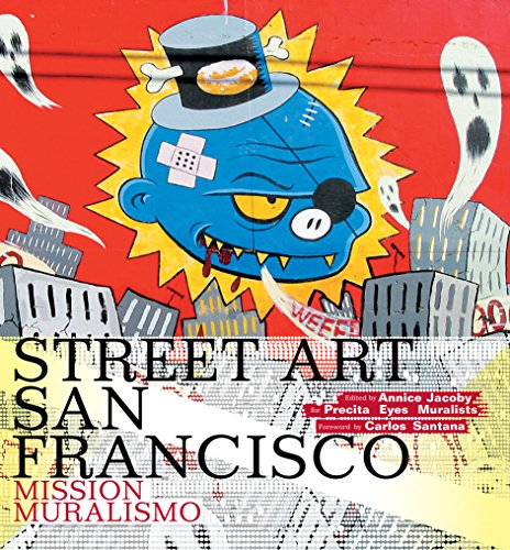 Street Art San Francisco: Mission Muralismo - Annice Jacoby; Carlos Santana