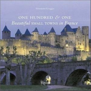 One Hundred & One Beautiful Small Towns in France - Greggio, Simonetta