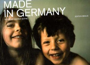 Made in Germany. - Gothe, Andrea [Editor/Herausgeber].