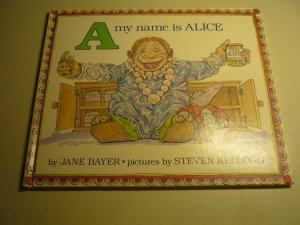 A my name is Alice - Bayer, Jane / Kellogg, Steven