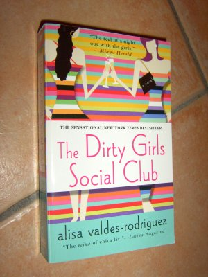 The Dirty Girls Social Club - Valdes-Rodriques, Alisa