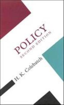 Policy (Concepts in the Social Sciences) - Colebatch, H