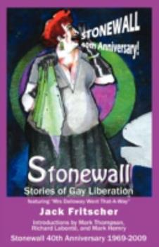 Stonewall: Stories of Gay Liberation - Jack Fritscher