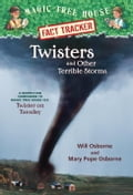 Magic Tree House Fact Tracker #8: Twisters and Other Terrible Storms - Mary Pope Osborne, Sal Murdocca, Will Osborne