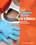 Adult Emergency Medicine at a Glance - Jaycen Cruickshank, Thomas Hughes