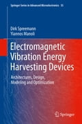 Electromagnetic Vibration Energy Harvesting Devices - Dirk Spreemann, Yiannos Manoli