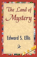 The Land of Mystery - Ellis, Edward S.